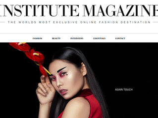 ASIAN TOUCH - Editorial for INSTITUTE MAGAZINE