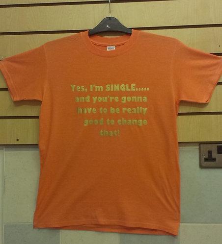 Yes I'm Single     T-Shirt