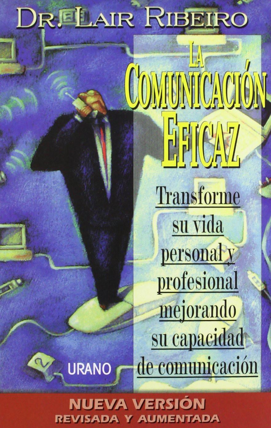 Transforme su vida personal y profesional mejorando su capacidad de comunicación