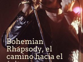 Bohemian Rhapsody, el camino hacia el éxito. Capítulo I: Valores, la piedra angular.