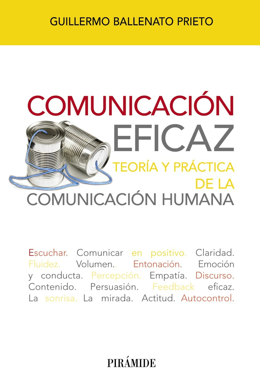 Comunicación eficaz: Teoría y práctica de la comunicación humana