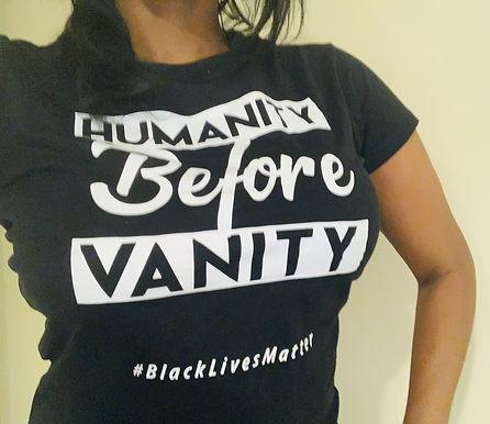 Ladies Humanity Before Vanity Tee