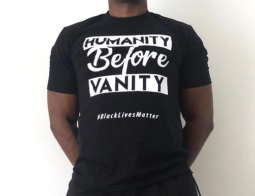 Humanity Before Vanity Tee