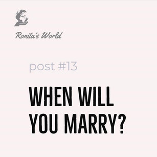 When Will You Marry? for Ronita's World