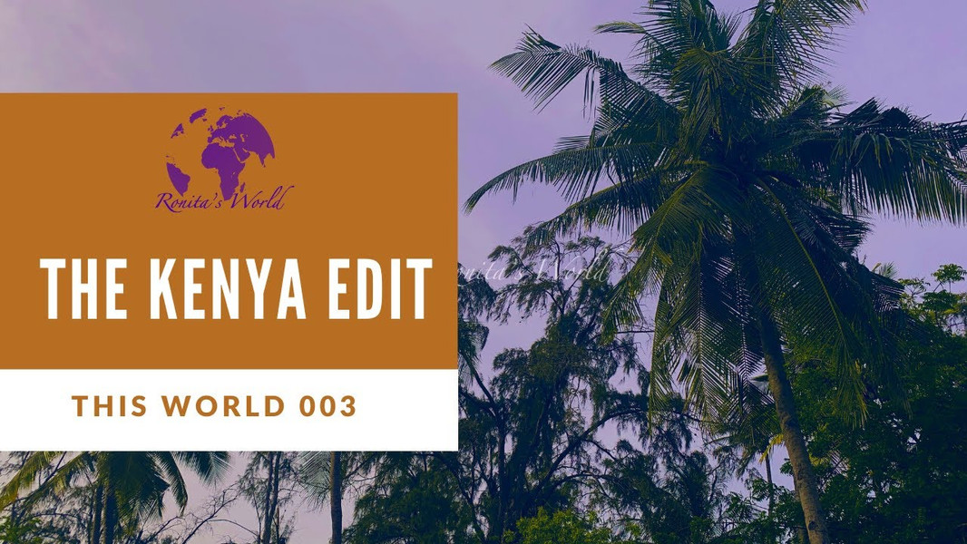 The Kenya Edit