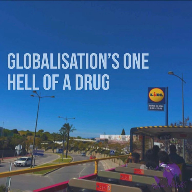 Globalisation's One Hell of a Drug