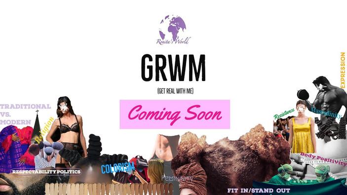 GRWM - The Docuseries