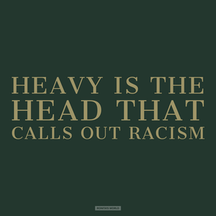 Heavy is the Head that Calls Out Racism for Ronita's World