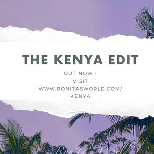 The Kenya Edit for Ronita's World