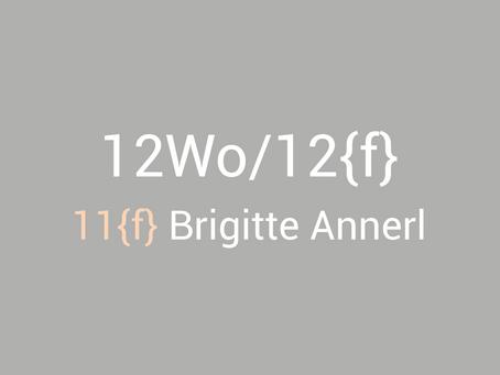 12Wo/12{f} - Brigitte Annerl