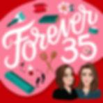 Forever 35 Podcast