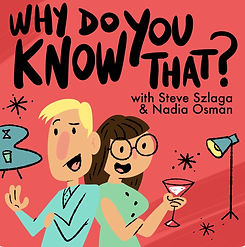 Why Do You Know That? Podcast