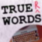 Truer Words Podcast