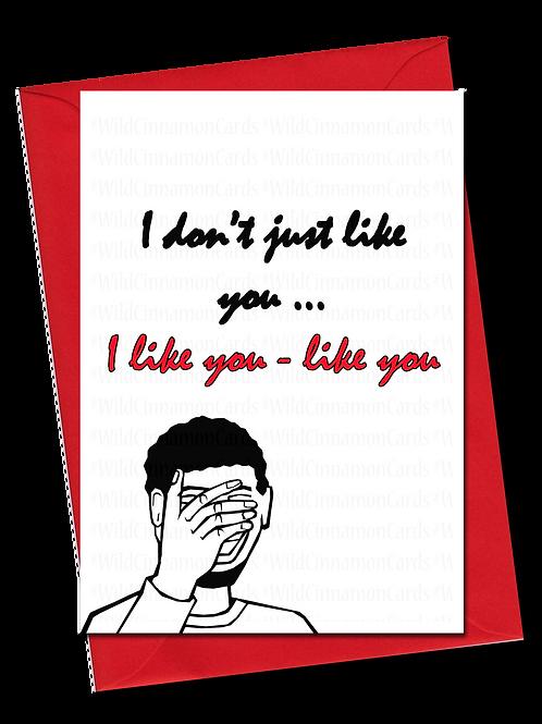 I Like You Card 1