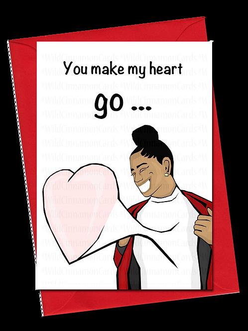 You make my heart go