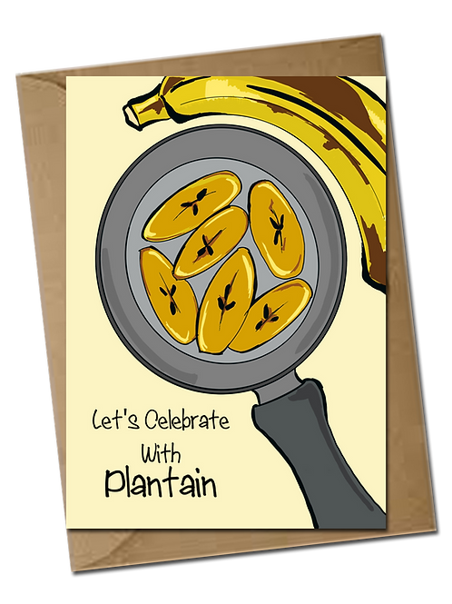 Let's Celebrate With Plantain