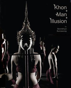 โขน ฅน สิ่งสมมติ: Khon Man and Illusion