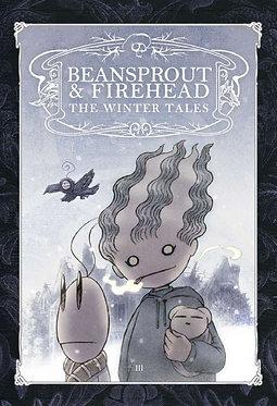 Beansprout & Firehead III: The Winter Tales ถั่วงอกและหัวไฟ กับเรื่องเล่าฤดูหนาว