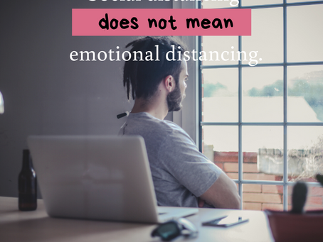 Staying Emotionally Connected While Social Distancing - 6 Ways + 1 Affirmation To Consider