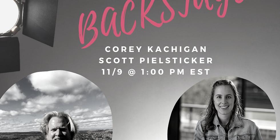 Backstage with Corey Kachigan & Scott Pielsticker