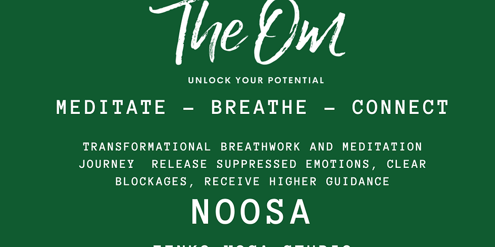 THE OM NOOSA - BREATHE - MEDITATE - CONNECT