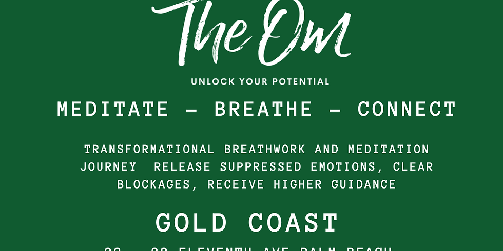 THE OM GOLD COAST - BREATHE - MEDITATE - CONNECT