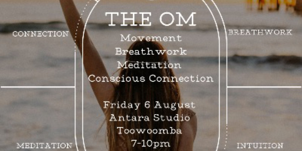 THE OM WORKSHOP TOOWOOMBA- BREATHE - MEDITATE - CONNECT
