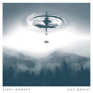 Jazz Morley - Every Moment