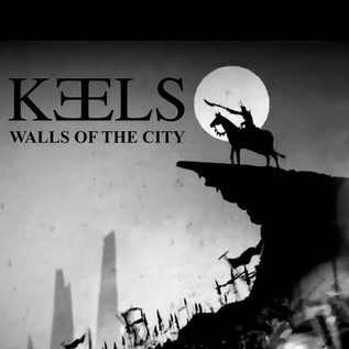 Keels - Walls Of The City