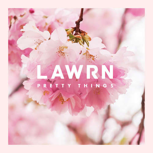 Lawrn - Pretty Things