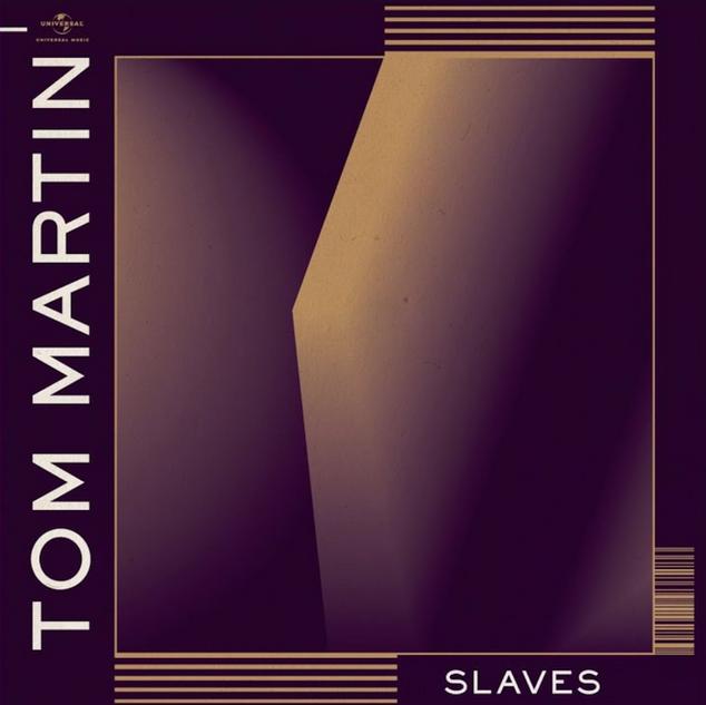 Tom Martin - Slaves
