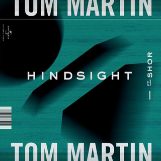 Tom Martin ft. Shor - Hindsight