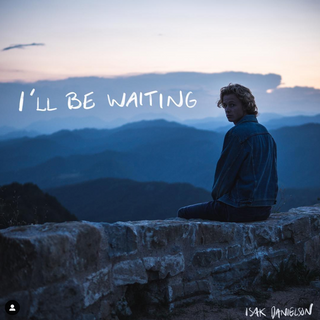 Isak Danielson - I'll Be Waiting