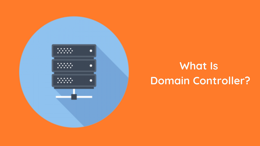Basic Net working 5 What Is Domain Controller
