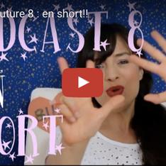 Podcast 8 en short!