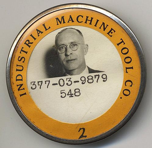 GREAT EMPLOYEE ID BADGE!  INDUSTRIAL MACHINE TOOL CO.!