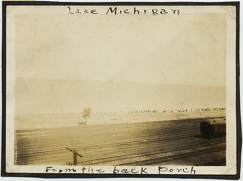 FAILED PHOTOGRAPHIC VIEW of LAKE MICHIGAN from BACK PORCH TRAIN TRACKS CAPTION
