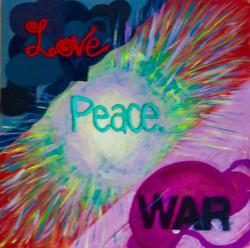 Love, Peace, War