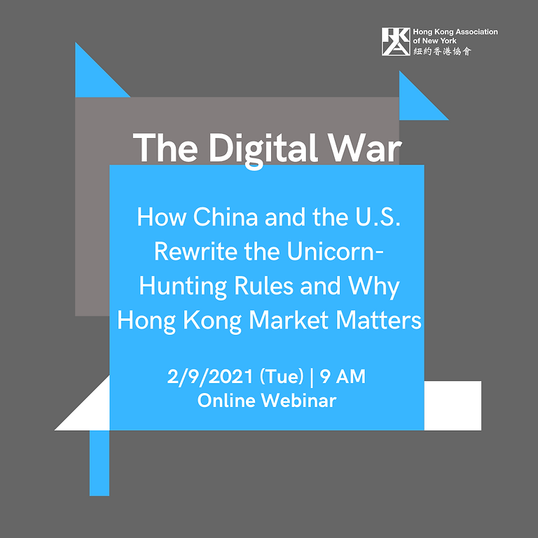 The Digital War - How China and the U.S. Rewrite the Unicorn-Hunting Rules and Why Hong Kong Market Matters