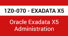 1z0-070 Oracle Exadata  x5 administration