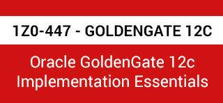 1Z0-447 GOLDENGATE 12C