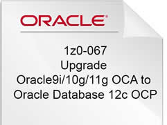 1Z0-067 Upgrade to Oracle Database 12c  OCA.
