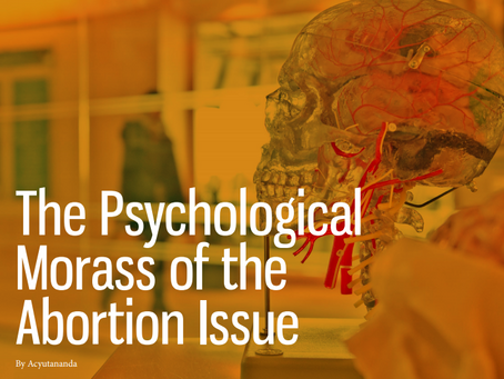 The Psychological Morass of the Abortion Issue