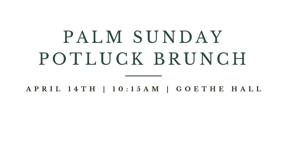 Palm Sunday Potluck Brunch