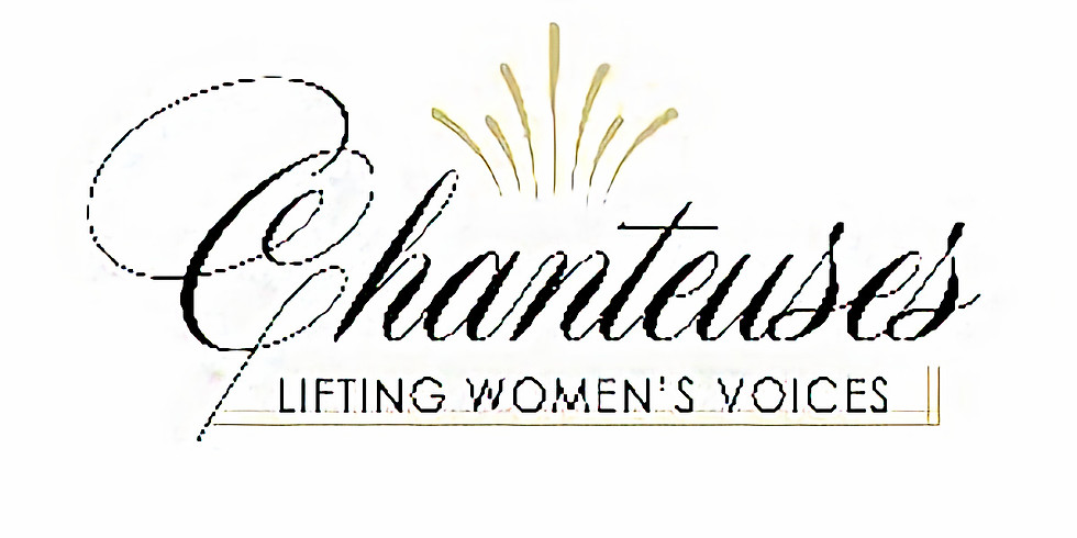 Chanteuses Women's Choir Presents Gifts: Celebrating the Gifts of Music