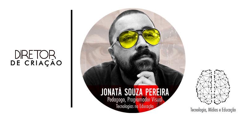 Jonatã S. Pereira | Diretor de Criação | Pedagogo