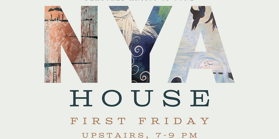 First Friday Art Showcase: Nya House