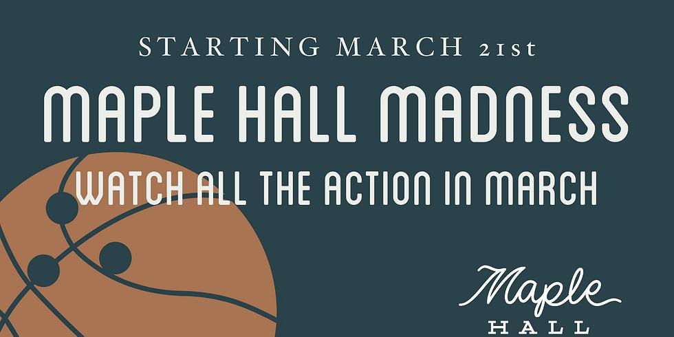 Maple Hall Madness