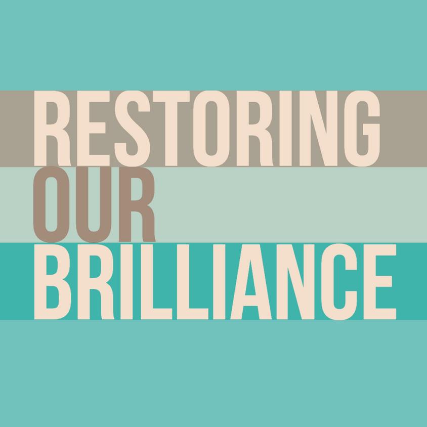 MWM Open Dialogue: Restoring Our Brilliance
