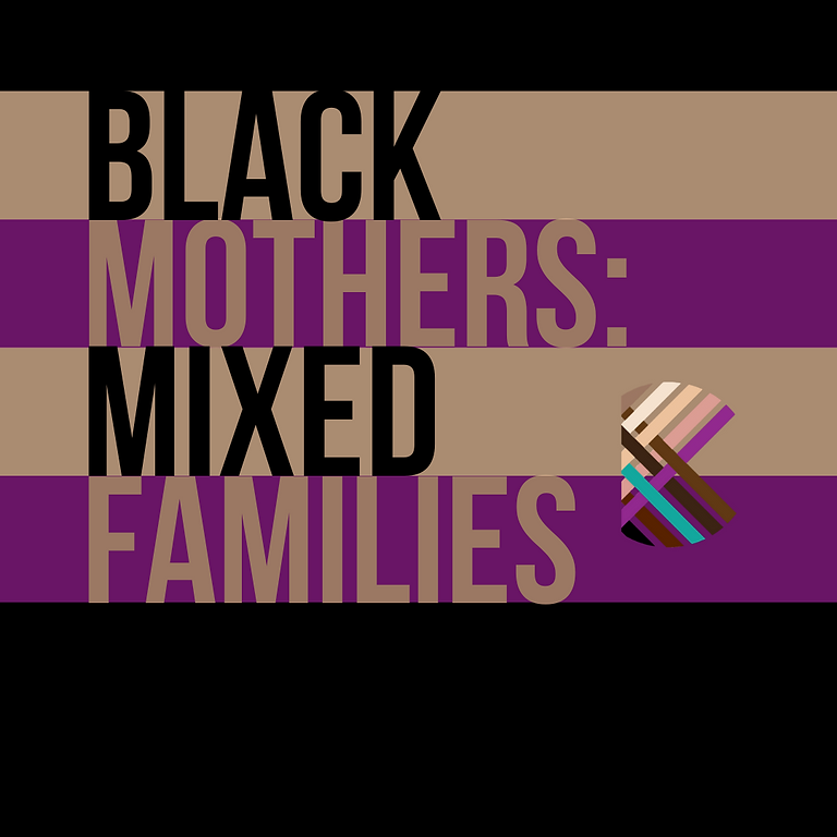 August - Black Mothers: Mixed Families